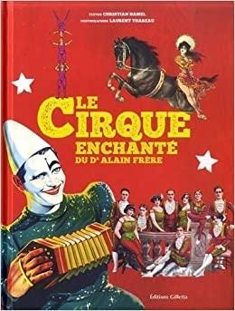 Le Cirque Enchanté du Dr. Alain Frère